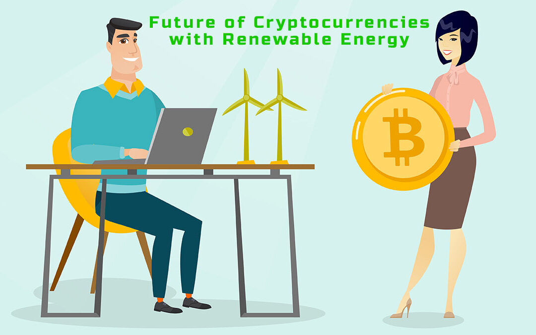 The future of cryptocurrencies with renewable energy